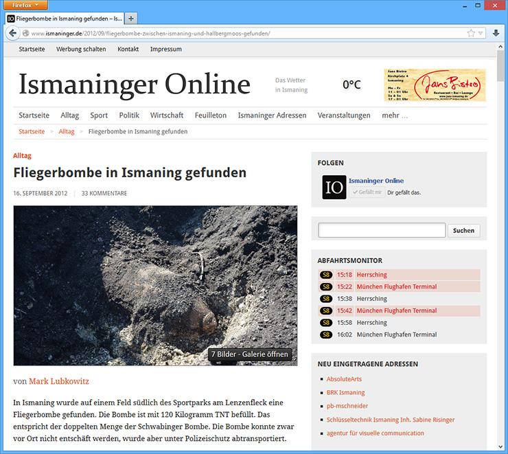 Zum Fund einer Fliegerbombe in Ismaning gab es bei Ismaninger Online einen Live-Ticker, der so große Resonanz hervorrief, dass die Webseite einige Minuten komplett ausfiel.